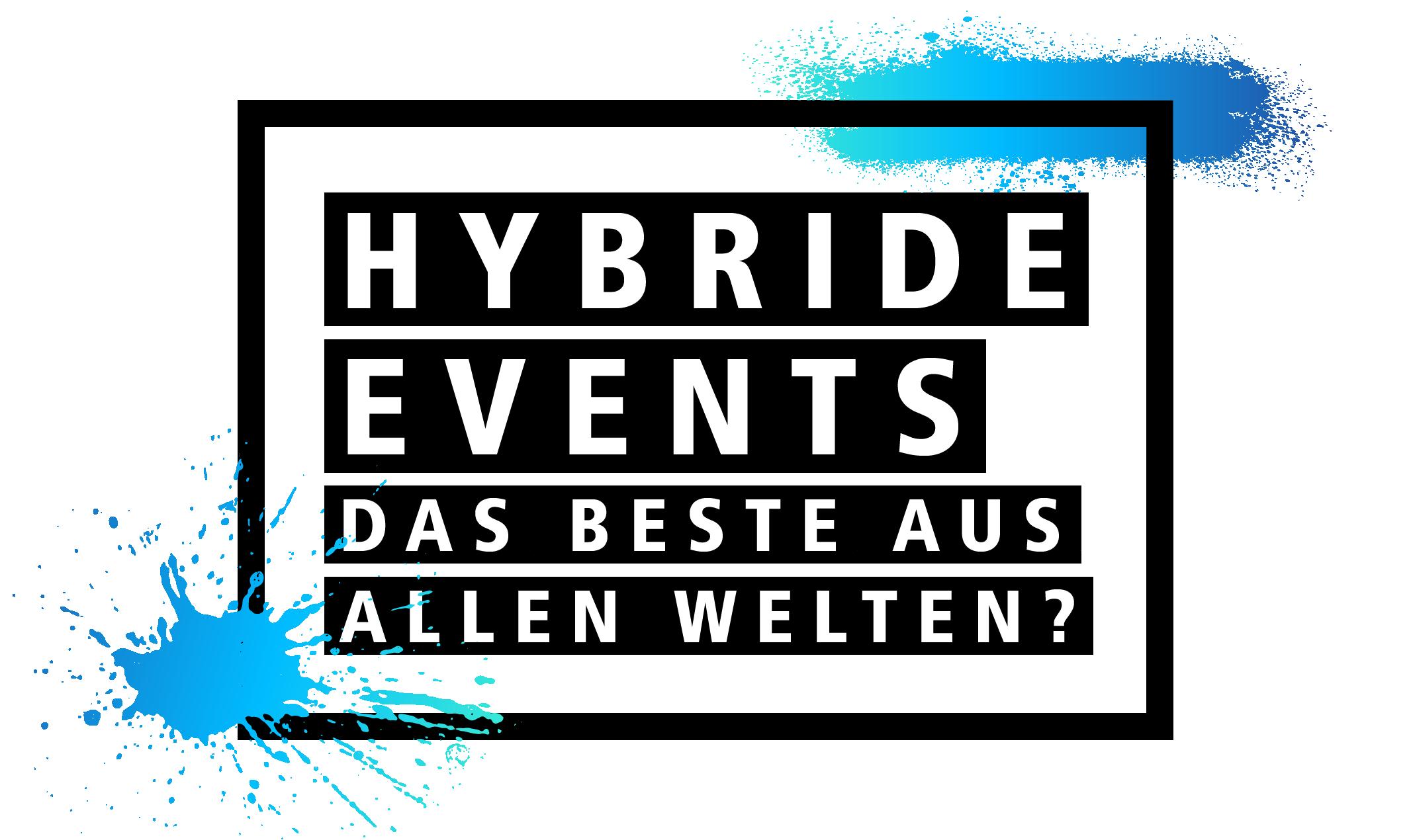 Hybride Events - das beste aus allen Welten?
